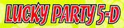 เพิ่มงาน Lucky Party 5-D