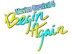 Movies Carnival 5 Begin Again ขึ้นตารางงานล่วงหน้าสถานะ Pre Announce