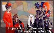 Ziqma_Qoo : 0ne man live – Dir en grey n0n st0p