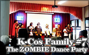 K-Cos Family #7 The ZOMBIE Dance Party