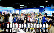 animate Bangkok Grand Opening