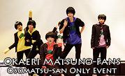 Okaeri Matsuno-Fans: Osomatsu-san Only Event