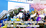 Extreme Japan Experience  with AEON J-Premier Platinum
