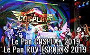 Le Pan COSPLAY 2019 Le Pan ROV ESPORTS 2019